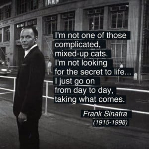 Frank Sinatra quote on life