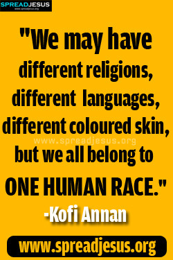 Kofi Annan QUOTES ONE HUMAN RACE