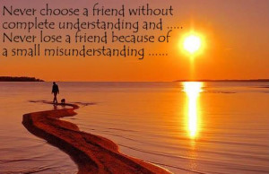 Friends are forever, you might lose them but you'll never forget them ...