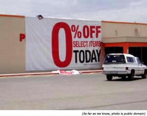 stupid-signs-0-percent-off-today.jpg