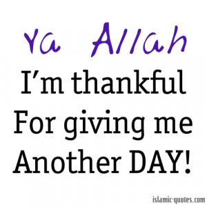 islamic-quotes:Thank you Allah