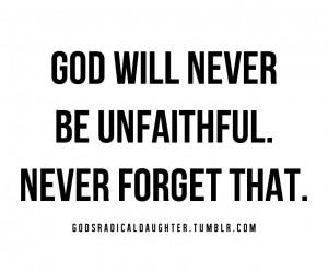 christianity, faith, god, love, quotes, faithfulness