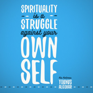 Quote of the Day: Spirituality is a Struggle...