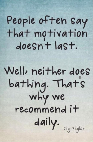 motivational quotes, bathing daily