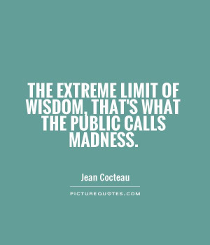 Madness Quotes Wisdom quotes madness quotes