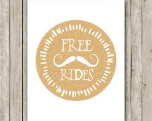 ... Mustache Art Print Mustache Quote Free Mustache Rides Hipster Wall Art