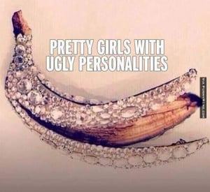 Funny memes – Pretty girls with ugly personalities