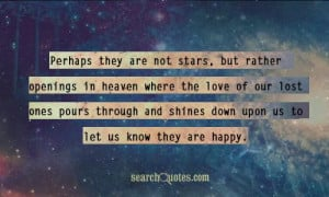are not stars, but rather openings in heaven where the love of our ...