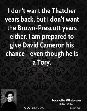 don't want the Thatcher years back, but I don't want the Brown ...