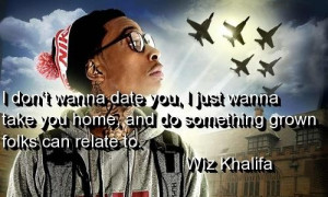 Wiz khalifa quotes and sayings rapper relationships real