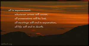 impermanence quotes - life quotes - all is impermanent