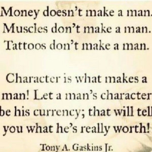 mans character is a mans worth