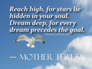 Dream quotes reach high for stars lie hidden in your soul. dream deep ...