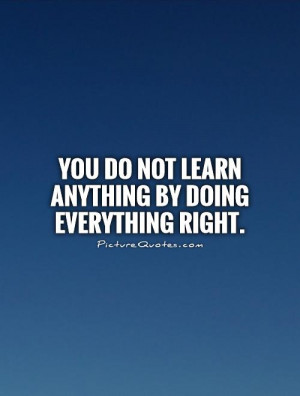 Learning Quotes Experience Quotes Making Mistakes Quotes