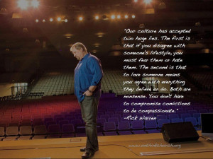 Rick Warren- You don't have to compromise convictions to be ...