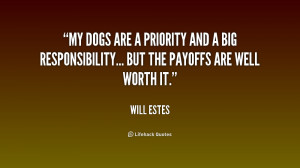 quote-Will-Estes-my-dogs-are-a-priority-and-a-157770.png