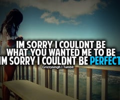 Im Sorry Im Not Perfect Quotes Tumblr Sorry i'm not perfect