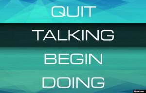 Quit Talking Begin Doing 4.4 / 5 (87%) 50 votes