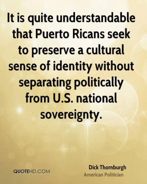 ... cultural sense of identity without separating politically from U.S