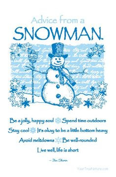 Snowman Sayings Quotes Advice from a snowman .. by