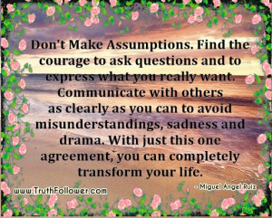... make assumptions and if they don t tell us something we make