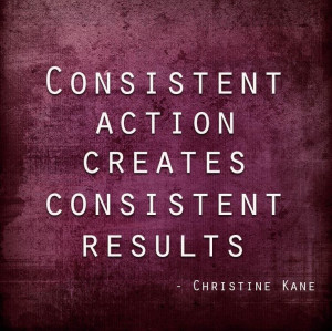 Consistency…