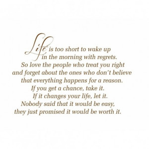 Life Is Too Short To Wake Up In The Morning With Regrets - Life Scraps