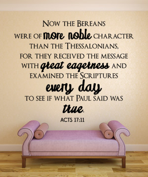 Acts 17:11 Now the Bereans...Christian Wall Decal Quotes