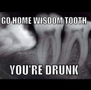 ... . You're drunk! #Dentist #Dental Jokes #Hygienist #Dentaltown #Quotes