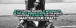 Master Your Craft Snoop Dogg Quote Snoop Dogg and Dr Dre Aint Nothin ...