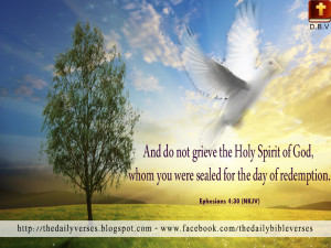 And do not grieve the Holy Spirit of God, by whom you were sealed for ...