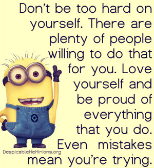 Dont-be-hard-on-yourself-Minion-Quotes.jpg