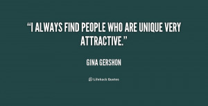 quote-Gina-Gershon-i-always-find-people-who-are-unique-178857.png