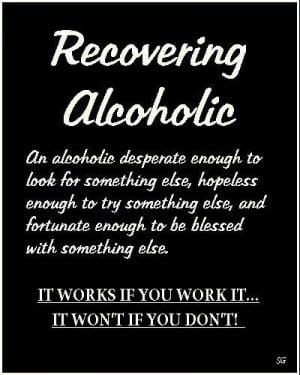 Alcoholism Quotes Of Inspiration Of a recovering alcoholic