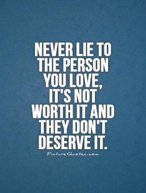 ... you love, it's not worth it and they don't deserve it Picture Quote #1