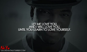 Ne Yo Love Quotes http://www.tumblr.com/tagged/neyo-quotes