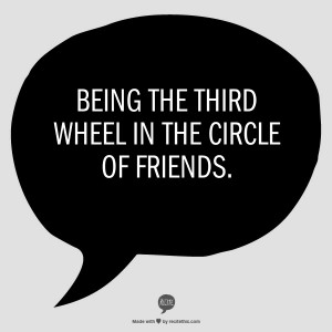.Life Quotes, Third Wheels Quotes, My Life, Third Wheel Quotes, Third ...