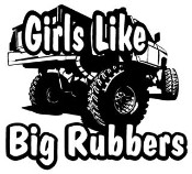 Girls Like Big Rubbers Decal Sticker I Do It In The Mud Decal Sticker ...
