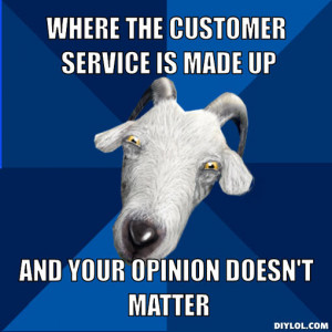 ... customer-service-is-made-up-and-your-opinion-doesn-t-matter-3cb054.jpg
