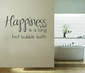 Bubble bath quotes quotesgram for Small bathroom quotes