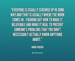 quote-Anna-Paquin-everyone-is-usually-screwed-up-in-some-136800_1.png