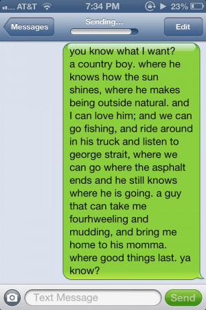 Want A Country Girl Quotes All i want.