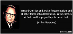 regard Christian and Jewish fundamentalism, and all other forms of ...