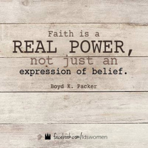 Faith is a Real Power not just an expression of belief