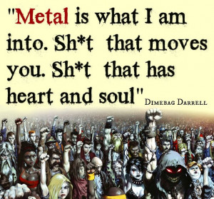 Darrell and Metal wisdom. Horns, Lyrics Metals, Dimebag Darrell Quotes ...