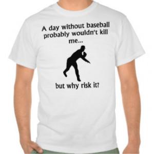 Funny Baseball Sayings Shirts