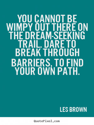 Les Brown Inspirational Quote Art