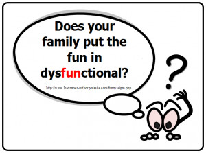 Funny sign asks, Does your family put the fun in dysfunctional?