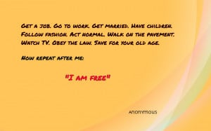 Get a job. Go to work. Get married... quote wallpaper