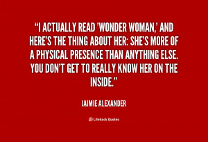 actually read 'Wonder Woman,' and here's the thing about her: she's ...